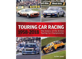 Touring Car Racing 1958-2018 The History of the British Touring Car Championship