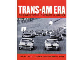 Trans-Am Era - the Golden Years in Photographs 1966-1972